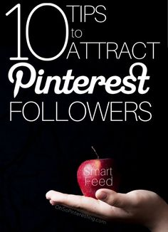 10 Tips to Attract Pinterest Followers with Smart Feed - @CynthiaPins