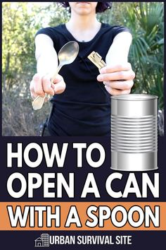 Got canned food but no can opener? No worries! There are many ways to open a can. This video shows you how to open a can with a spoon. Kids Survival Skills, Survival Food, Survival Tips, Urban Survival, Wilderness Survival, Self Reliance, Disaster Preparedness, Useful Life Hacks, Food Storage