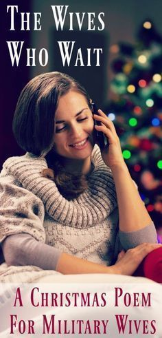 The Wives Who Wait (A Christmas Poem for Military Wives). Twas the night before Christmas And there all alone I saw a young woman Who sat by the phone Military Deployment, Military Girlfriend, Military Love, Military Spouse, Military Families, Army Family, Strong Family, Military Veterans, Christmas Poems