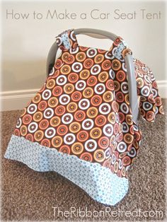 Awesome Carseat Tent tutorial from the Ribbon Retreat I want to make these for my friends that are having babies. Where were these when my kids were little.