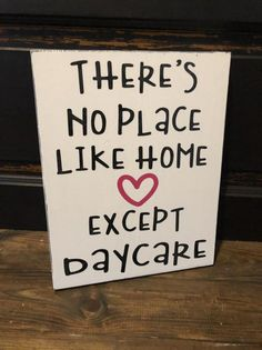 Theres no place like home except daycare, signYou can find Home daycare and more on our website.Theres no place like home except daycare, sign Home Daycare Rooms, Toddler Daycare Rooms, Daycare Spaces, Home Childcare, Kids Daycare, Daycare Nursery, Daycare Cubbies, Daycare Setup, Daycare School