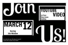 YouTube Video! What do you think about the School of Mass Communications at Loyola? Come and share your thoughts March 12, 2013 during the window (12-2) on the first floor of the Mass Communications building.