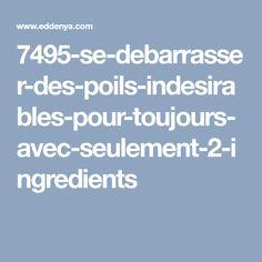 7495-se-debarrasser-des-poils-indesirables-pour-toujours-avec-seulement-2-ingredients