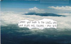 Commit your work to the Lord, and your plans will succeed. - Proverbs 16:3
