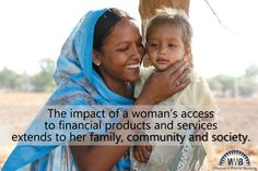 "#quote ""The impact of a woman's access to financial products and services extends to her family, community and society."""