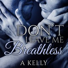 Don't Leave Me Breathless: Book 1 in the Summer-Scipio Trilogy Book Series, Book 1, This Book, Dont Leave Me, Family Roots, Single Dads, Morality, Page Turner, Self Publishing