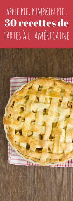 Apple pie, pumpkin pie, cherry pie : 30 recettes de tartes à l'américaine !