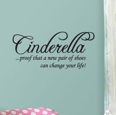 BIG Cinderella proof that a new pair shoes can change by 7decals, $21.99
