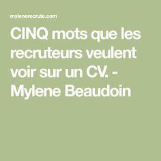 CINQ mots que les recruteurs veulent voir sur un CV. - Mylene Beaudoin