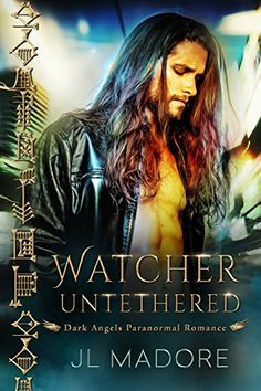 Watcher Untethered: Dark Angels Paranormal Romance (Watchers of the Gray Book by [Madore, JL] Good Books, Books To Read, My Books, Book Show, Book 1, Paranormal Romance Books, The Secret World, Happy Reading, Page Turner