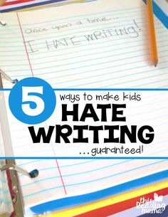 5 Reasons Kids Sometimes Hate Writing - This Reading Mama