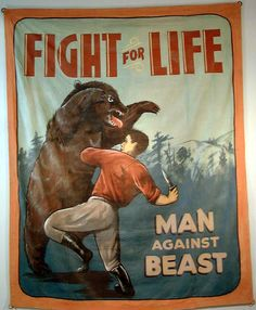"""""""Fight for Life -- Man Against Beast"""" These banners were used in the 1940's and 1950's in the US to advertise """"monsters"""" shows and exotic creatures at carnivals."""