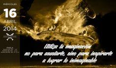 Utiliza tu imaginación no para asustarte, sino para inspirarte a lograr lo inimaginable. Efecto Anchoa