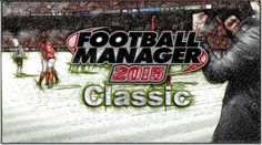 Football Manager Classic 2015 new features and early impressions about the streamlined mode of the game