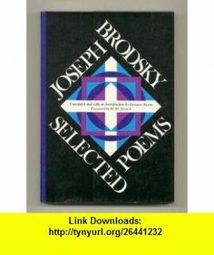 Jospeh Brodsky, Selected Poems (9780060104849) Joseph Brodsky, George Louis Kline, W.H. Auden , ISBN-10: 0060104848  , ISBN-13: 978-0060104849 ,  , tutorials , pdf , ebook , torrent , downloads , rapidshare , filesonic , hotfile , megaupload , fileserve