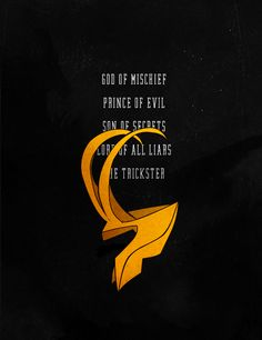 God of mischief, prince of evil, son of secrets, lord of all liars, the trickster, the one and only Loki.