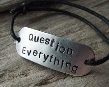Items Similar To Question Everything Bracelet Metal Skeptic Hand Stamped Atheist Jewelry Freethinker Aluminum