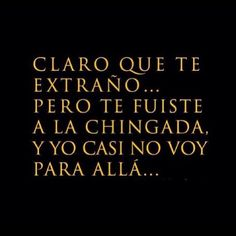 Image shared by Vicky Nava . Find images and videos about te extraño and Spanish bitch bizarre on We Heart It - the app to get lost in what you love. True Quotes, Words Quotes, Wise Words, Funny Quotes, Sayings, It's Funny, Funny Stuff, Favorite Quotes, Best Quotes