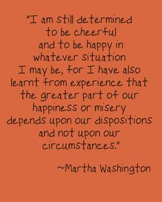 Martha Washington's wise words...