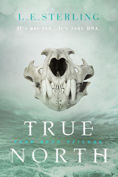 True North (True Born Trilogy #2) by L.E. Sterling