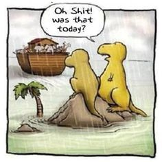 Dinosaurs - this cracks me up every time I see it, I always wonder where dinosaurs are in the bible.