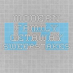 Modern Family Getaway Sweepstakes - ends 3/27 - daily entries