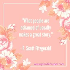 Happy Words of Wisdom Wednesday!  This week's quote is from F. Scott Fitzgerald.  This one has really made me think. What am I ashamed of? What do I hold close to my chest that I've never shared with anyone?  #WordsOfWisdomWednesday #AuthorLife  #authorquotes