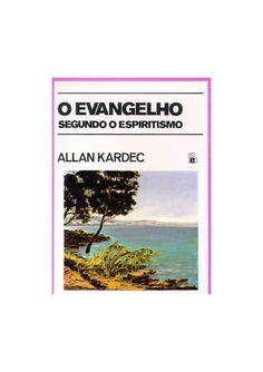 O evangelho segundo o Espiritismo Allan Kardec