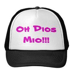 #zazzle #OhDios #Mio!!! #Trucker #Hat #spanish #woman #man #girl #boy #gift #giftidea