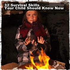 32 Survival Skills Your Children Should Know