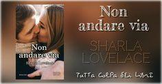 """Recensione """" Non andare via"""" di Sharla Lovelace"""