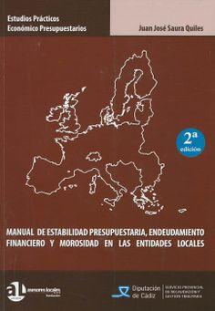 Manual de estabilidad presupuestaria, endeudamiento financiero y morosidad en las entidades locales / Juan José Saura Quiles. - Málaga : Fundación Asesores Locales, 2013