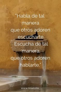 """Habla de tal manera, que otros adoren escucharte. Escucha de tal manera, que otros adoren hablarte"" Spanish Inspirational Quotes, Spanish Quotes, Inspiring Quotes, Words Quotes, Me Quotes, Sayings, Work Life Balance, Love Phrases, Meditation Quotes"