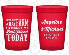 Left the Farm and Hay, To Marry my Best Friend Today, Wedding Drink Cups, Farm Wedding, Barn Wedding, souvenir stadium cup (348)