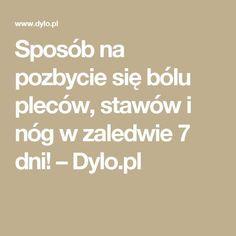 Sposób na pozbycie się bólu pleców, stawów i nóg w zaledwie 7 dni! – Dylo.pl Hair Beauty, Math Equations, Health, Spa, Health Care, Cute Hair, Salud