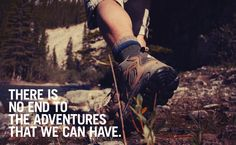 There is no end to the adventures. adventure awaits, adventur quot, adventure time, quot photo, new adventures, adventure quotes, inspir, place, travel quotes
