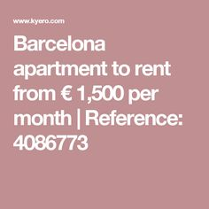 Barcelona apartment to rent from € 1,500 per month | Reference: 4086773