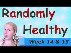 Randomly Healthy – Week 14 & 15   Random Considerations