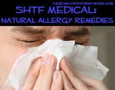SHTF Medical: Natural Allergy Remedies (kick the pill bottle and find the better way to heal)