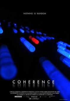 """Coherence (2013) """"Coherence"""" (dir. James Ward Byrkit) """"Coherence"""" is not just smart science fiction: it's a triumph of crafty independent filmmaking, made with few resources and big ambition. Gotham-nominated debut director James Ward Byrkit stripped his vision down to the barest of bones to achieve a mind-shifting, metaphysical freakout about a dinner party gone cosmically awry. Read our illuminating director interview here."""