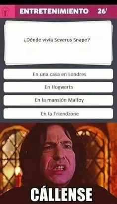 En la friendzone jajaja...pobre Snape                                                                                                                                                                                 Más