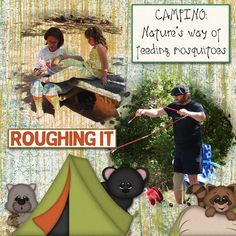 More camping pictures.  Kit used: BoomersGirl Designs' Outdoor Adventure available at http://store.gingerscraps.net/Outdoor-Adventure.html