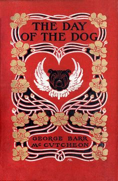 Margaret and/or Helen Maitland Armstrong, front cover from The day of the dog, by George Barr McCutcheon, New York, 1904.