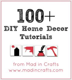 DIY:: 100+ Home Decor Tutorials from Mad in Crafts