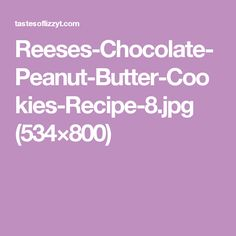 Reeses-Chocolate-Peanut-Butter-Cookies-Recipe-8.jpg (534×800)