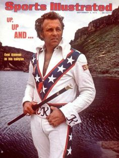 ago, daredevil Evel Knievel was featured on the cover of Sports Illustrated, just 6 days before his Snake River Canyon jump