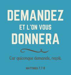 La Bible - Versets illustrées - Matthieu 7:7-8 - Demandez et l'on vous donnera. Car quiconque demande, reçoit.