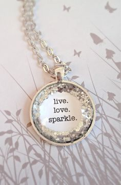 Live. Love. Sparkle. Silver glitter quote by KitschyKooDesign, $15.00