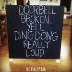 Doorbell broken. Yell ding dong really loud.