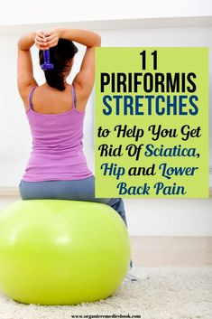 Natural Cures 11 Piriformis Stretches to Help You Get Rid Of Sciatica, Hip and Lower Back Pain Sciatica Pain, Sciatica Stretches, Sciatic Nerve, Stretching Exercises, Lumbar Stretches, Piriformis Exercises, Piriformis Muscle, Belly Exercises, Fitness Exercises